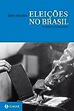 Eleições no Brasil: Do Império aos dias atuais (Nova Biblioteca de Ciências Sociais)