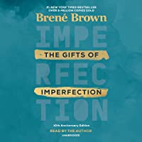 The Gifts of Imperfection, 10th Anniversary Edition: Features a New Foreword