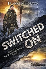 Switched On: Book Six in The Borrowed World Series (Volume 6) Paperback