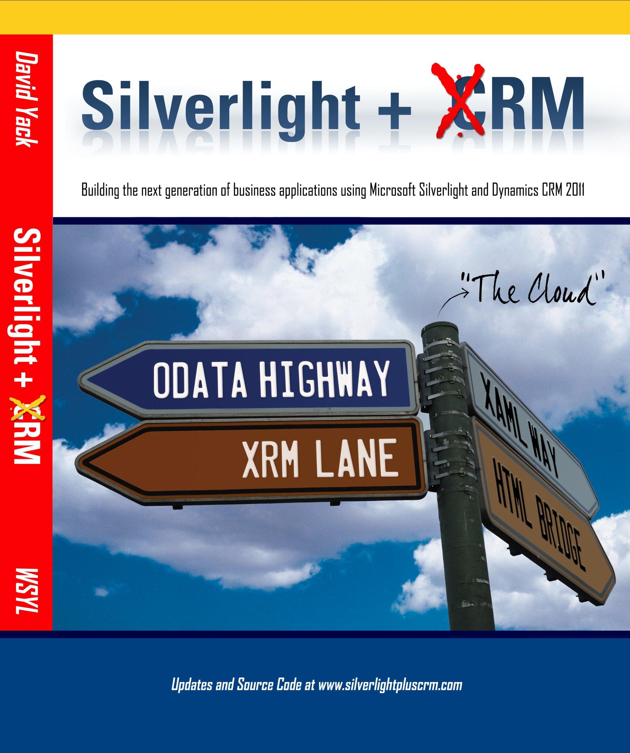Silverlight + CRM: David Yack, Julie Yack: 9780981511856