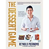 The Dessert Game: Simple tricks, skill-builders and showstoppers to up your game