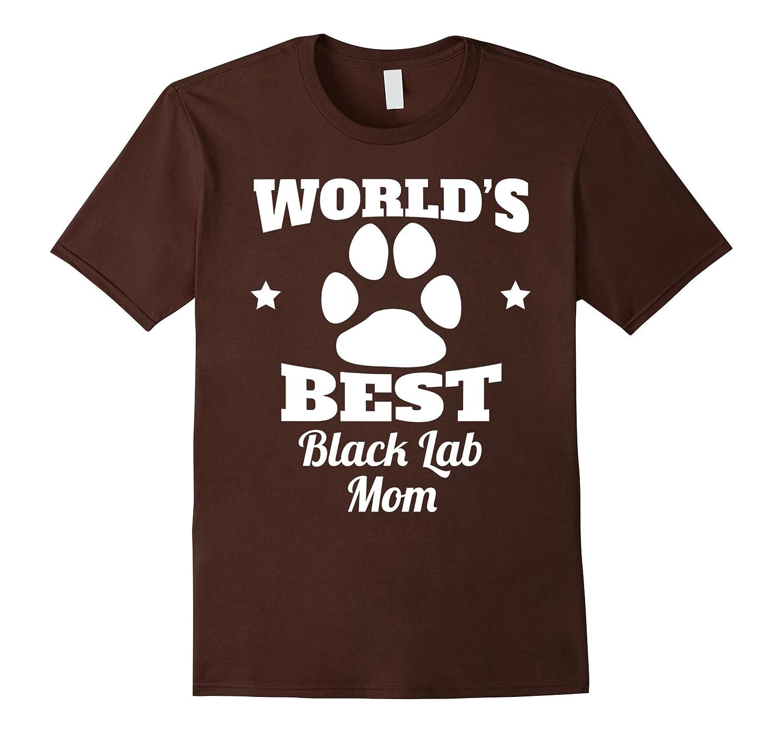 World S Best Black Lab Mom Dog Owner T Shirt Cl Colamaga