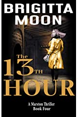 The 13th Hour: A Marston Thriller (The Marston Series Book 4) Kindle Edition