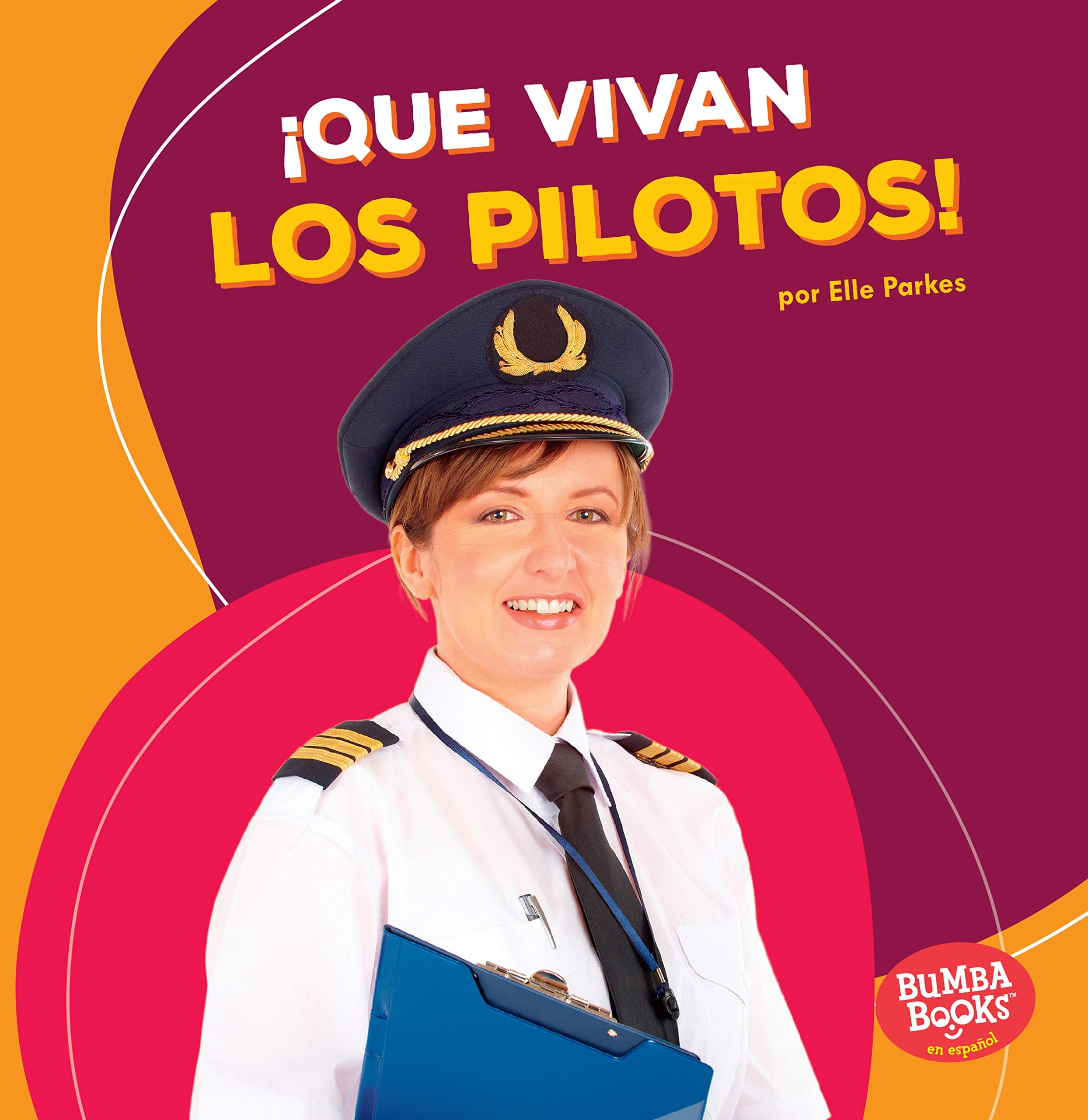 Download Que vivan los pilotos / Hooray for Pilots (Que Vivan Los Ayudantes Comunitarios / Hooray for Community Helpers) (Spanish Edition) (Bumba books en ... comunitarios / Hooray for Community Helpers) pdf