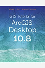 GIS Tutorial for ArcGIS Desktop 10.8 Kindle Edition
