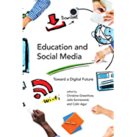 Education and Social Media: Toward a Digital Future (The John D. and Catherine T. MacArthur Foundation Series on Digital Media and Learning)