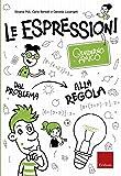 Le espressioni. Quaderno amico. Dal problema alla regola: 1