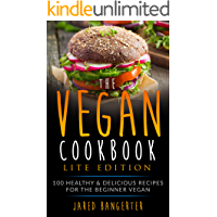 Vegan Cookbook LITE Edition: 100 Healthy & Delicious Recipes For The Beginner Vegan
