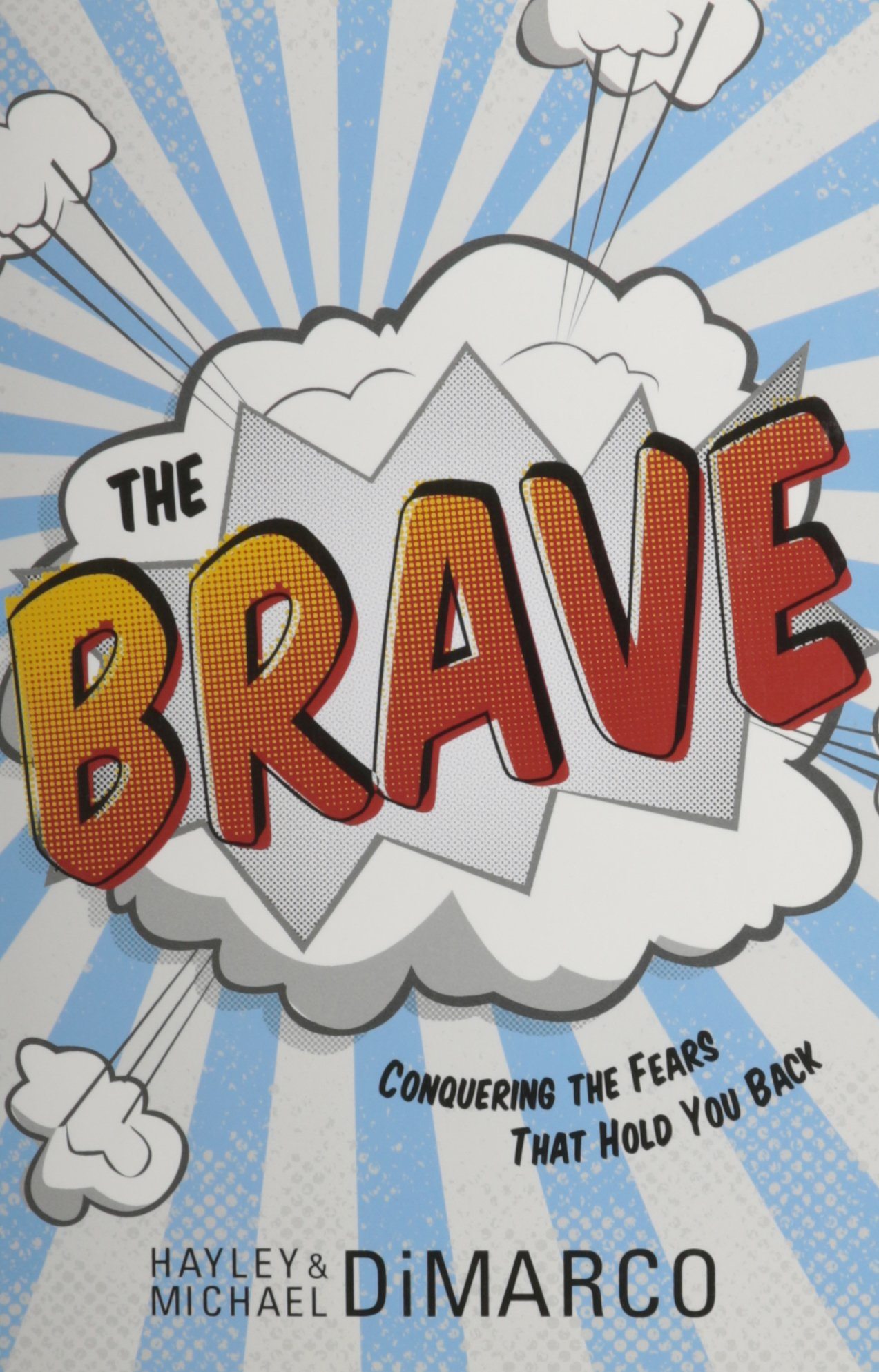 Brave, The: Conquering the Fears That Hold You Back pdf
