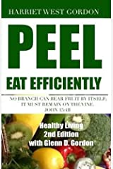 PEEL Eat Efficiently: Healthy Living 2nd Edition Kindle Edition