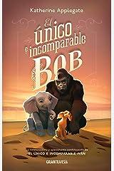 El único e incomparable Bob (Ficción juvenil) (Spanish Edition) eBook Kindle