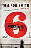 Agent 6 (The Child 44 Trilogy Book 3)