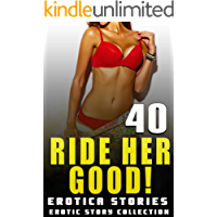 RIDE HER GOOD! : 40 EROTICA STORIES   (EROTIC STORY COLLECTION)