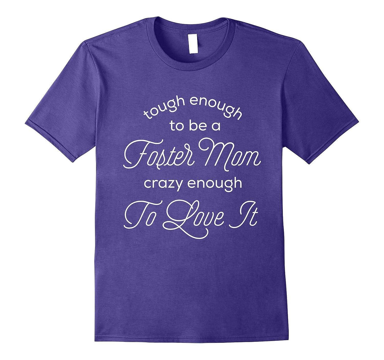 Cute Tough Enough Love It Foster Mom T-Shirt for Parents-PL