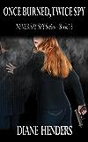 Once Burned, Twice Spy (The Never Say Spy series Book 13)
