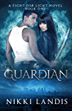 The Guardian (A Fight for Light Novel Book 1)