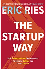 The Startup Way: How Entrepreneurial Management Transforms Culture and Drives Growth Kindle Edition