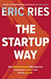 The Startup Way:How Entrepreneurial Management Transforms Culture and Drives Growth