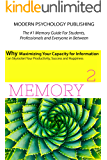 Memory Squared: Why Maximizing Your Capacity for Information Can Skyrocket Your Productivity, Success and Happiness