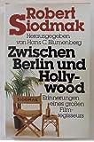 Zwischen Berlin und Hollywood. Erinnerungen eines großen Filmregisseurs