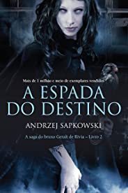 A Espada do Destino (THE WITCHER: A Saga do Bruxo Geralt de Rívia Livro 2)