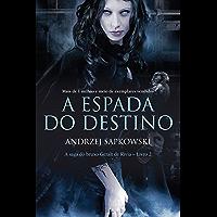 A Espada do Destino (THE WITCHER: A Saga do Bruxo Geralt de Rívia Livro 2)