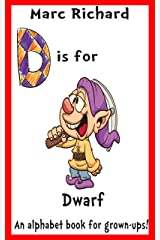 D is for Dwarf: An Alphabet Book for Grown-Ups! Kindle Edition