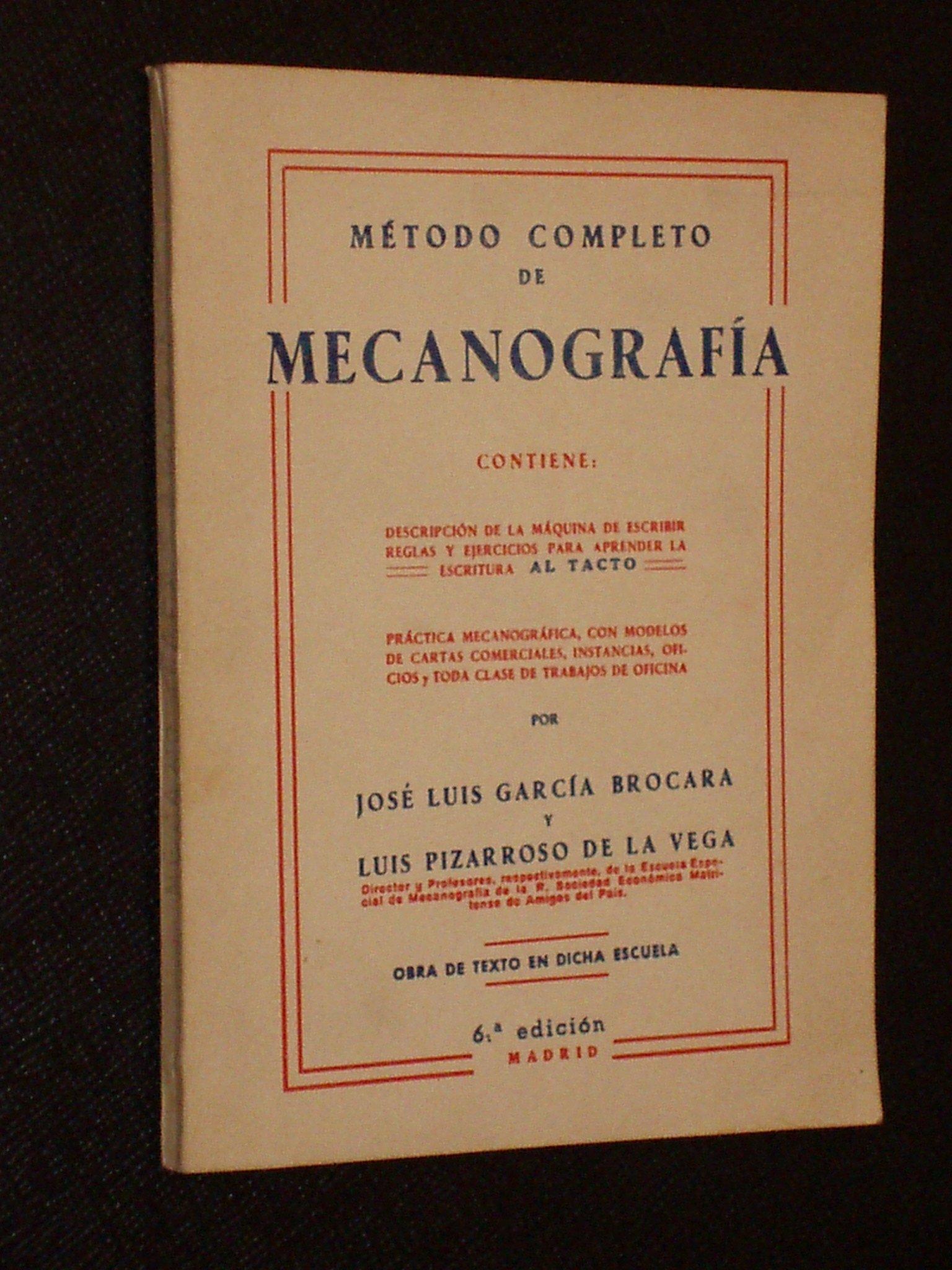 MÉTODO COMPLETO DE MECANOGRAFÍA: Amazon.es: José Luis García Brocara y Luis Pizarroso de la Vega: Libros