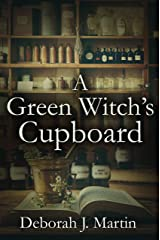 A Green Witch's Cupboard Kindle Edition