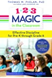 1-2-3 Magic in the Classroom: Effective Discipline for Pre-K Through Grade 8