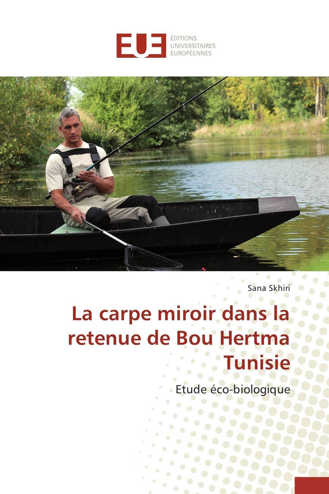 La carpe miroir dans la retenue de bou hertma tunisie (Omn.Univ.Europ.) (French Edition) PDF