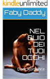 NEL BUIO DEI TUOI OCCHI: Dark Romance