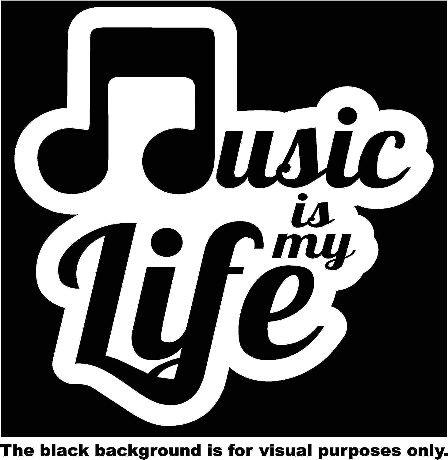 Music is My Life Car Window Tumblers Wall Decal Sticker Vinyl Laptops Cellphones Phones Tablets Ipads Helmets Motorcycles Computer Towers V and T Gifts