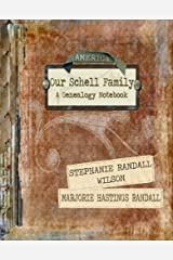 Our Schell Family; A Genealogy Notebook Paperback