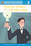 Thomas Edison and His Bright Idea (Penguin Young Readers, Level 3)