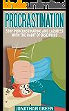 PROCRASTINATION: Stop Procrastinating and Laziness with the Habit of Discipline (Habit of Success Book 1)