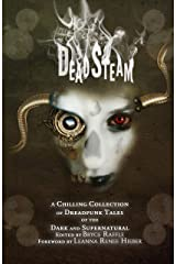 DeadSteam: A Chilling Collection of Dreadpunk Tales of the Dark and Supernatural Kindle Edition
