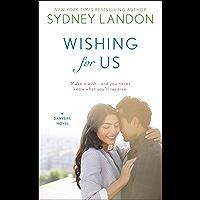 Wishing For Us (A Danvers Novel Book 9)