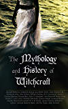 The Mythology and History of Witchcraft: 25 Books of Sorcery, Demonology & Supernatural: The Wonders of the Invisible…