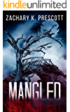 Mangled: A Thought Provoking and Heart Pounding Serial Killer Thriller