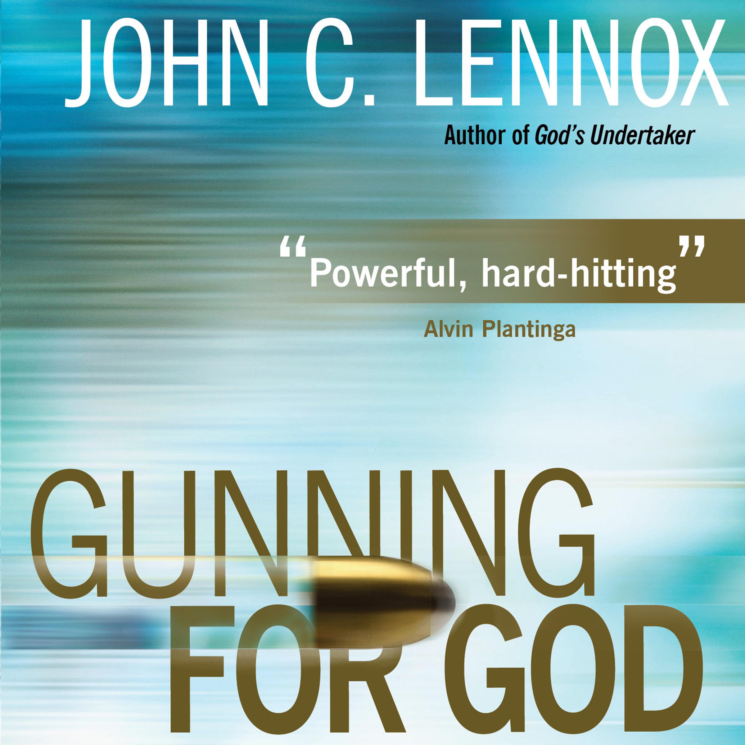 Gunning for God: Why the New Atheists are Missing
