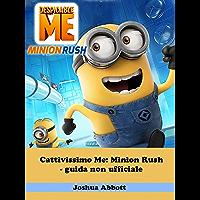 Cattivissimo Me: Minion Rush - guida non ufficiale