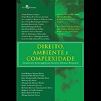 Direito, Ambiente e Complexidades: Estudos em Homenagem ao Ministro Herman Benjamin