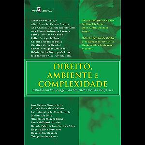 Direito, Ambiente e Complexidades: Estudos em Homenagem ao Ministro Herman Benjamin (Portuguese Edition)
