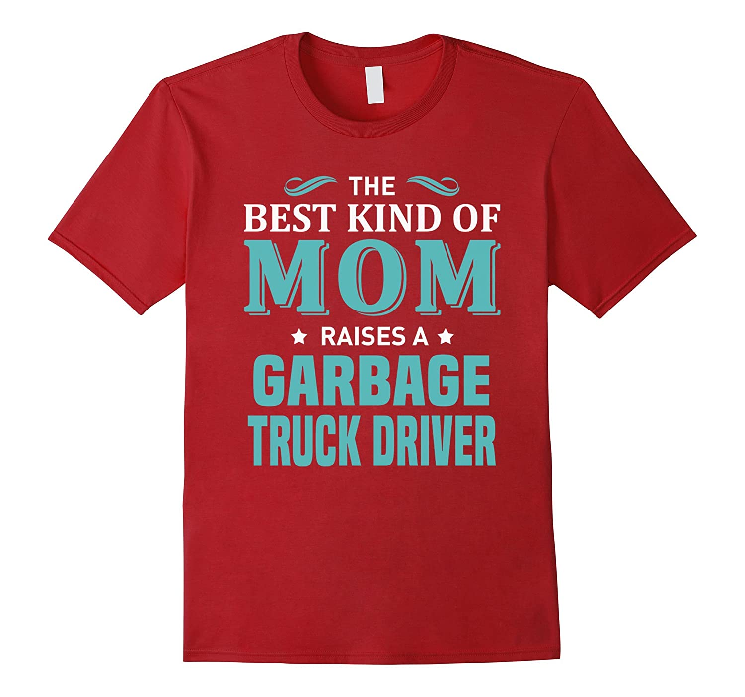Best Mom Raises A Garbage Truck Driver Shirt-CD