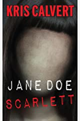 Jane Doe: Scarlett (The Jane Doe Books) Kindle Edition