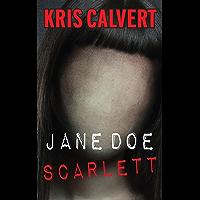 Jane Doe: Scarlett (The Jane Doe Books) (English Edition)