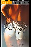 Sweet Lies Between Her Thighs