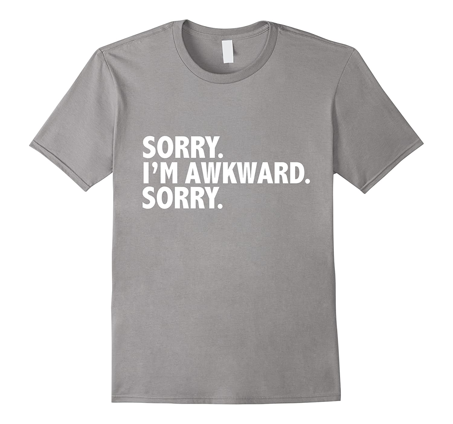 Sorry I am awkward funny t-shirt Introvert Anti-social Gift-CL