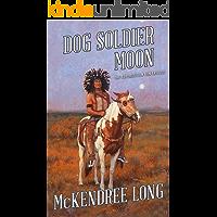 Dog Soldier Moon (The Superstition Gun Trilogy)